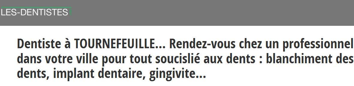 Les coordonnées des dentistes à Tournefeuille sont à retrouver sur l'annuaire les-dentistes.org